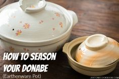 Donabe - Japanese earthenware pot is great for nabe recipes, learn how to season and care of this traditional cookware in your own kitchen.