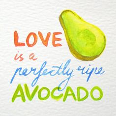 """Love is a perfectly ripe avocado"" #lunchspiration #watercolourtypography #fruitforlife @superchargervegan  @rebeccafeinerdesign"