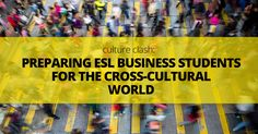 One of the inevitable challenges of doing business in the twenty-first century is the global, multi-cultural way we now work. ESL Business students will, in all likelihood, spend much of their professional lives meeting, working and becoming friends with colleagues, suppliers and customers from all over the world.