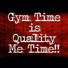 Gym time is quality me time! Health and fitness quotes Gym Memes, Gym Humor, Workout Humor, Fitness Humor, Workout Quotes, Fitness Motivation Quotes, Health Motivation, Workout Motivation, Daily Motivation