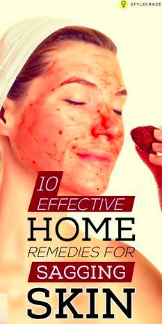 Natural Skin Remedies 10 Effective Home Remedies For Sagging Skin - As we grow old, our skin starts losing its natural elasticity, which leads to sagging. Here are effective home remedies for skin tightening to help you out Home Remedies For Skin, Skin Care Remedies, Acne Remedies, Natural Remedies, Hair Remedies, Organic Skin Care, Natural Skin Care, Natural Beauty, Detox