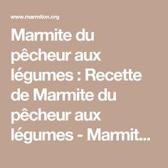 Marmite du pêcheur aux légumes : Recette de Marmite du pêcheur aux légumes - Marmiton