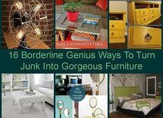 16 Borderline Genius Ways To Turn Junk Into Gorgeous Furniture