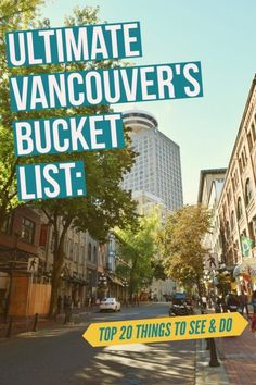 Bucket List: Top 20 Things To See and Do Vancouver's Bucket List: Top Things to See and DoVancouver (disambiguation) Vancouver is a major city in British Columbia, Canada. Vancouver may also refer to: Vancouver Vacation, Vancouver Seattle, Visit Vancouver, Vancouver Travel, Vancouver British Columbia, Vancouver Island, Toronto, Stanley Park Vancouver, Vancouver Gastown
