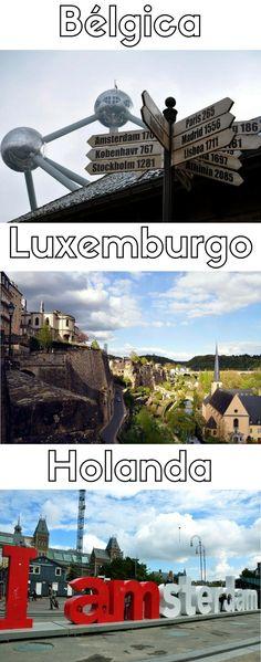 Duas opções de roteiros de #Viagem pela #Bélgica, #Luxemburgo e #Holanda, muita cervejas, flores, chocolates, beleza e histórias.