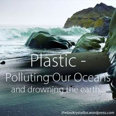 #Plastic - #Polluting Our #Oceans - We need #environmental change - The Last Krystallos