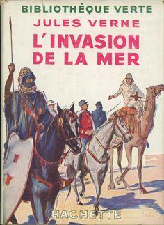 Henri Faivre - L'invasion de la mer, Jules Verne, Hachette Bibliothèque verte à jaquette 237 (c)1935 1953. cartonnage avec jaquette illustrée et Illus intérieures.