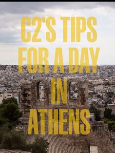 C2′s Tips for Visiting Athens, Greece