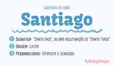#Santiago #babysteps #significado #nomes #escolher #nome #menino #rapaz #otimista #generoso