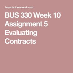 BUS 330 Week 10 Assignment 5 Evaluating Contracts