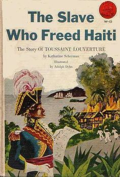 Toussaint Louverture : The Slave Who Saved Haiti. Also read about him in Paul Farmer's eye-opening book, The Uses of Haiti. Black History Books, Black History Facts, Black Books, Black History Month, Great Books, My Books, African American Books, World History, Haiti History