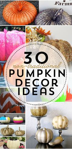 30 fun & fabulous non-traditional pumpkin decor ideas. These are perfect for your fall home decor needs. From paint to glitter new fun decorations!