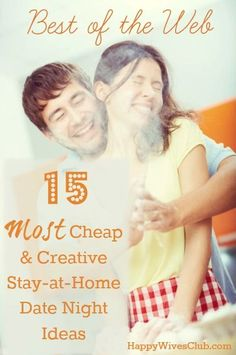 15 Most Creative & Cheap Stay-at-Home Date Night Ideas - #Marriage #Date_Night cheap entertainment, cheap dates, save money eating out