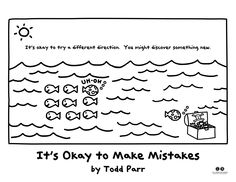 Coloring Pages! From It' Okay to Make Mistakes by Todd Parr.