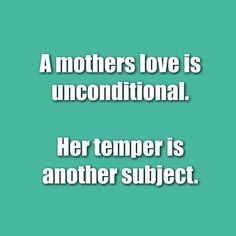 #mothersLove #unconditional #temper #funny