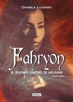 """Voglio essere sommersa dai libri: Segnalazione """"Fahryon"""" di Daniela Lojarro"""