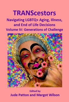 I wrote a chapter for Volume II which includes: Switcheroo: The Story of a Boy Name Sue; Coping wiht 2020; and Take-aways of a Trans Elder