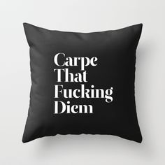 """Carpe"" Throw Pillow by WRDBNR on Society6."