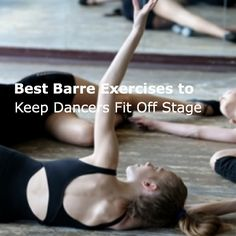 Best Barre Exercises to Keep Dancers Fit Off Stage