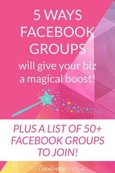 Learn the 5 Ways Facebook Groups will boost your business. Plus, download a list of our 50+ favorite Facebook Groups to join. www.theessentialwebsite.com
