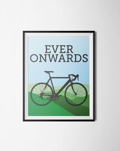 Road Cycling poster print bicycling wall art inpirational quote Ever Onwards bicycling poster cycling art