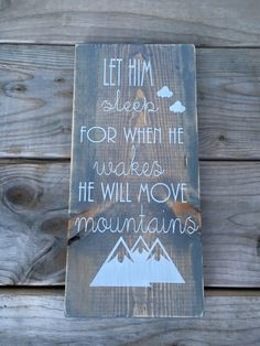 Let him sleep for when he wakes he will move mountains, nursery sign, little boys room by OurRusticNest on Etsy https://www.etsy.com/listing/251272003/let-him-sleep-for-when-he-wakes-he-will
