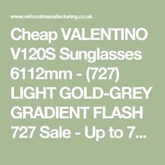 15e50fdfb73ff Cheap VALENTINO V120S Sunglasses 6112mm - (727) LIGHT GOLD-GREY GRADIENT  FLASH 727