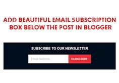 Add Beautiful Email Subscription Box Below The Post In Blogger
