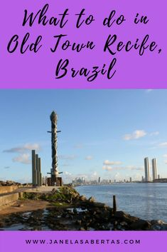 What to do in Old Town Recife, Brazil. #recife #pernambuco #brazil #latinamerica #travel #travelblog #traveltips