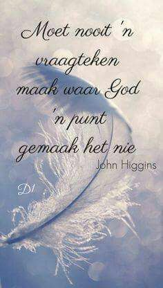 Gos het 'n punt. Happy Quotes, Best Quotes, Afrikaanse Quotes, Inspirational Qoutes, Bible Love, Special Quotes, Book Of Life, True Words, Wisdom Quotes