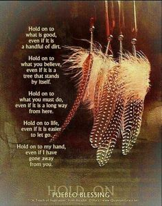 "Inspirational Words Love Quotes — ""Hold on to what is love positive words Native American Prayers, Native American Spirituality, Native American Wisdom, Native American Indians, Indian Spirituality, American Symbols, Native Indian, Native Art, American Indian Quotes"
