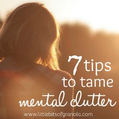 Mental clutter feels like having a million sticky notes swirling around in your brain. Here are 7 tips to help calm the swirl.