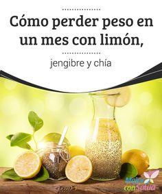 Cómo perder peso en un mes con limón, jengibre y chía Descubre tres ingredientes naturales que te ayudarán a perder peso de manera rápida y equilibrada con limón, jengibre y semillas de chía.