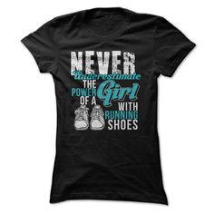 c79d42f0f Never Underestimate The Power Of A Girl With Running Shoes T-Shirt, Hoodie  Running