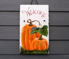 Autumn Welcome  Hand Painted Slate Plaque  Two by DancingBrushes, $39.00 Fall Canvas Painting, Painting Pumpkins, Painting On Wood, Autumn Painting, One Stroke Painting, Autumn Art, Tole Painting, Fall Paintings, Pumpkin Painting