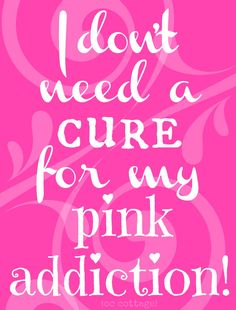 Pink is my friend's addiction and so this is dedicated to her and all the ones who love Pink❤
