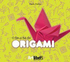 Livro: O be-a-bá do origami by Flavia Couto
