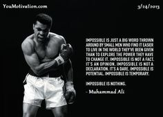 """""""Impossible is Nothing"""" - Muhammad Ali Citation Mohamed Ali, Inspirational Quotes Pictures, Motivational Quotes, Fun Quotes, Positive Quotes, Impossible Quotes, Muhammad Ali Quotes, Big Words, Success Quotes"""
