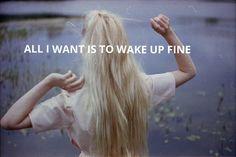 all i want is to wake up fine.  #Paramore #paramorelyrics #tumblr #aesthetic #tumblrlyrics #afterlaughter