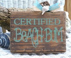 Certified Beach Bum, Beach Decor, Beach Art, Beach SIgn, Beach Wood Sign, Coastal, Seashell. $11.00, via Etsy.