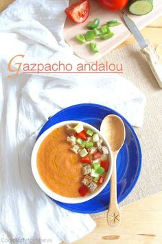 Cook A Life! by Maeva: Gazpacho andalou traditionnel