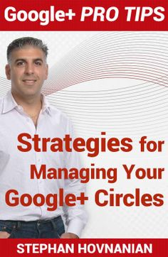 If you are using Google Plus to market your business it is essential to learn how to effectively manage your Circles - this ebook covers guiidance that you can use to become more effective and efficient when integrating Google Plus into your digital communications