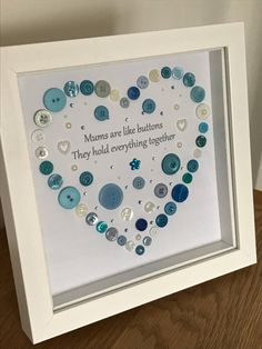 Mums button art heart design picture in an 8 x 8 white box frame, handmade heart gift for Mum, Mother, Step Mum, A lovely way to say I Love You Mum and thank you Mum. Beautiful handmade framed button art designed Mums are like buttons they hold eve Easy Mother's Day Crafts, Mothers Day Crafts For Kids, Diy Mothers Day Gifts, Mothers Day Cards, Grandma Gifts, Gift Ideas For Mum, Gifts For Mums, Happy Mothers, Gift For Mother