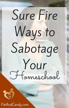 Homeschool moms: we all make our own mistakes, but don't repeat ours if you don't have to! Avoid these Sure Fire Ways to Sabotage Your Homeschool