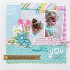 Life Is Better with You Layout by Jen Gallacher