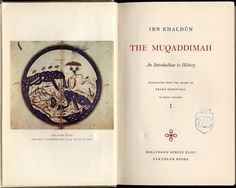 The Muqaddimah is a work written by Ibn Khaldun that contains historical records of the early Muslim and universal world. It contains many different subjects that include social sciences, demography, economics, and cultural history. This work also provides inside information into the world of Islamic culture, which helps us to understand their past. --DDabson