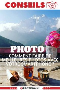 - Smartphones - Comment rapporter de beaux souvenirs photo avec votre smartphone How to make better photos with your smartphone to bring back good memories. Smartphone photo tip to improve your photo.