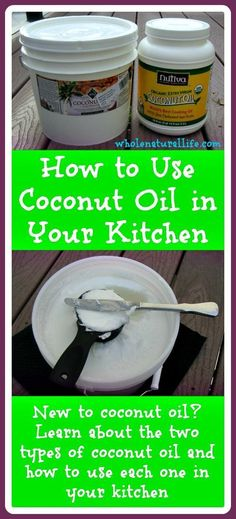 New to coconut oil? Learn about the two types of coconut oil and how to use each one in your kitchen.