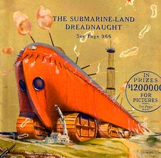 """""""Science and Invention"""" cover from 1924 shows the gargantuan Submarine-Land Dreadnaught bristling with cannons and radio antennas Read more at http://www.darkroastedblend.com/2012/03/retro-future-glorious-transportation.html#cyptwDUF8IgsdoeX.99"""