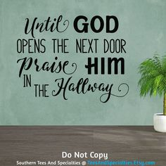 Until God Opens The Next Door Praise Him In The Hallway Christian Religious Inspirational Personalized Word Art Vinyl Wall Decal Sticker